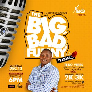 THE BIG BAD AND FUNNY WITH IYKOMO